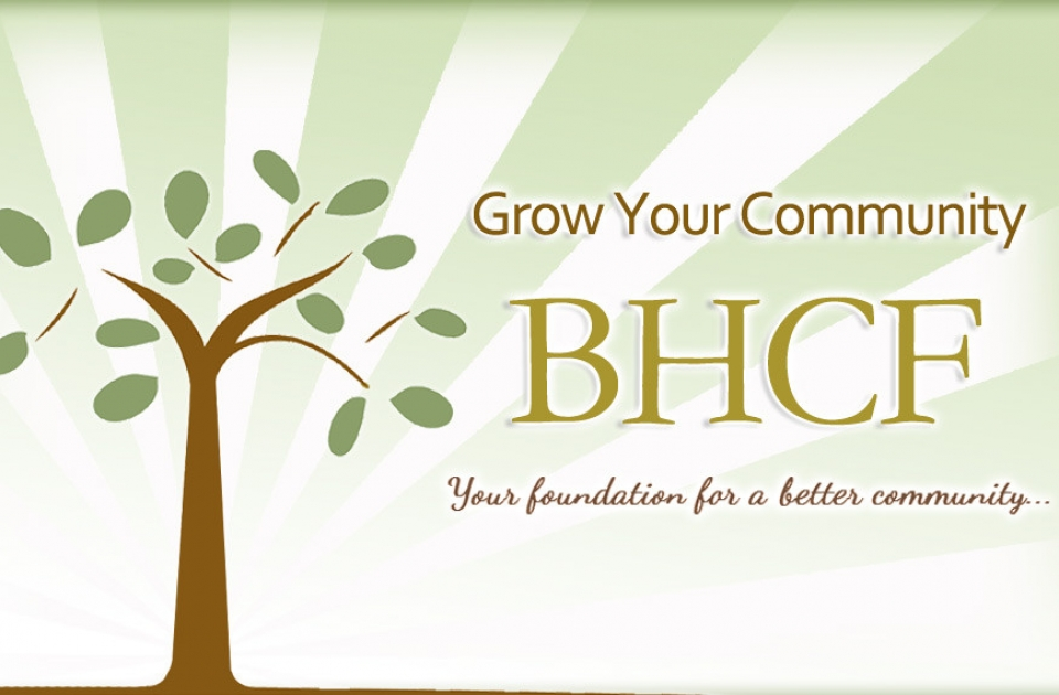 Grow Your Community - BHCF - Your Foundation For A Better Community...